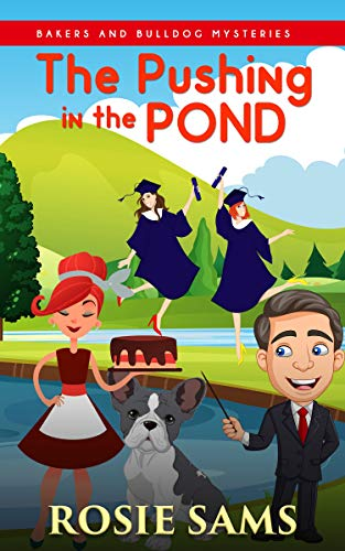 The Pushing in the Pond (Bakers and Bulldogs Mysteries Book 19) by [Rosie Sams]