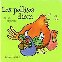 Los Pollitos Dicen (Pikinini) (Spanish Edition) by Gerald Espinoza(2007-11-01)