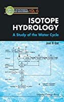 Isotope Hydrology: A Study of the Water Cycle (Series on Environmental Science and Management)
