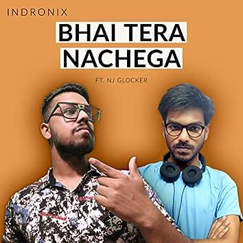 Bhai Tera Nachega (feat. NJ Glocker)