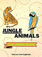 Jungle Animals Coloring Book: Funny Jungle Animals Coloring Book Jungle Animals Coloring Pages for Kids 25 Incredibly Cute and Lovable Jungle Animals