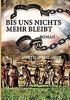 Bis uns nichts mehr bleibt: Historischer Roman