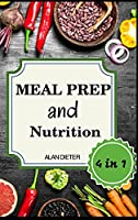 Meal Prep And Nutrition: 4 Books in 1: Meal Prep Cookbook. Emotional Eating. Autophagy. Intermittent Fasting