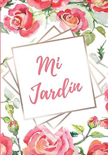 MI JARDÍN: DIARIO DE JARDINERÍA | LLEVA UN REGISTRO DE CADA PLANTA Y DE SU CORRESPONDIENTE CUIDADO (LUZ, AGUA, ABONO...) | INCLUYE CALENDARIO Y PAPEL ... TU JARDÍN | REGALO IDEAL PARA JARDINEROS.