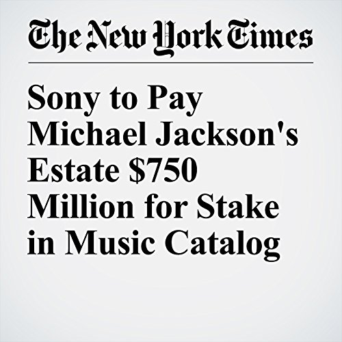 Sony to Pay Michael Jackson's Estate $750 Million for Stake in Music Catalog audiobook cover art