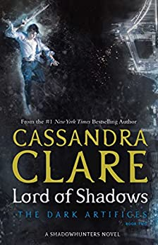 Lord of Shadows (The Dark Artifices Book 2) by [Cassandra Clare]