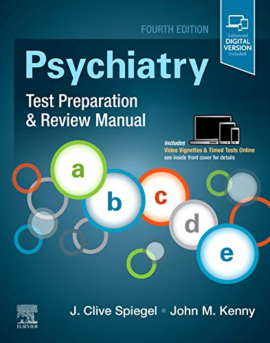 Compare Textbook Prices for Psychiatry Test Preparation and Review Manual 4 Edition ISBN 9780323642729 by Spiegel MD, J Clive,Kenny MD, John M.