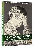 Chico Xavier Inédito – De Pedro Leopoldo A Uberaba