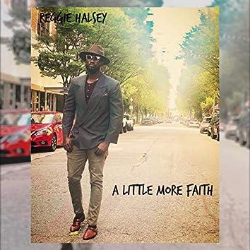 A Little More Faith