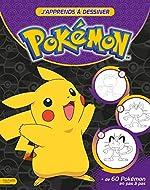 Pokemon - J'apprends à dessiner les Pokemon de Marion Janet