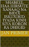 shabeel haa Hirsute Xanaaq na bidix Iskuxirid iyada Kinh siya koron ka dhigid (Italian Edition)
