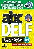 ABC DELF. B1. Per le Scuole superiori. Con e-book: Livre de l'eleve B1 + DVD + Livre-web - Epreuves 2020