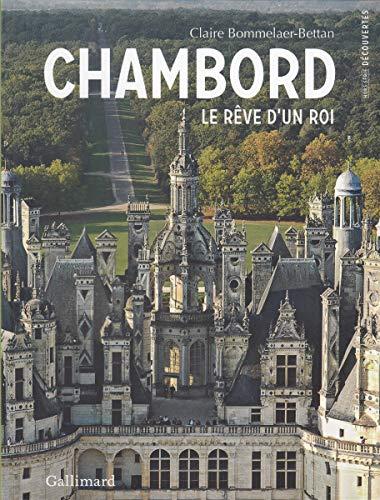Chambord: Le rêve dun roi