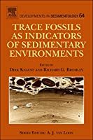 Trace Fossils as Indicators of Sedimentary Environments (Volume 64) (Developments in Sedimentology, Volume 64)