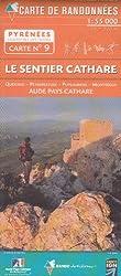 Le Sentier Cathare, Quéribus, Peyrepertuse, Puylaurens, Montségur, Aude Pays Cathare (n° 9)
