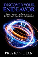 Discover Your Endeavor: Introducing the Principals of Physics and Careers in Engineering
