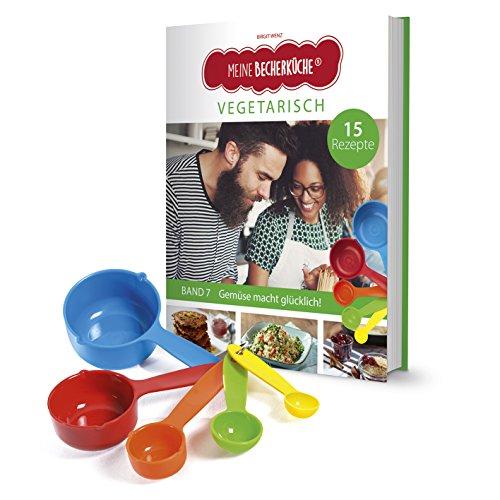 Meine Becherküche Band 7- 5 Messbecher und ein Rezeptbuch mit 15 Rezepten, Vegetarische Gerichte für Kinder und Erwachsene, Bekannt aus Die Höhle der ... / Bekannt aus