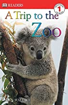 A Trip to the Zoo (DK Readers, Level 1)