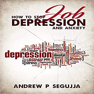 How to Stop Job Depression and Anxiety audiobook cover art