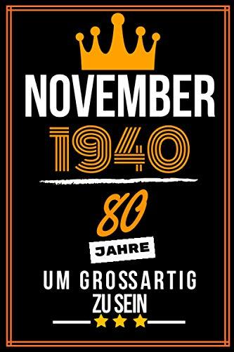 November 1940 80 Jahre um großartig zu sein: 80. Geburtstag Geschenk frauen Männer, 80 jährige Geburtstagsgeschenk für mutter vater Geschwister - Notizbuch a5 liniert