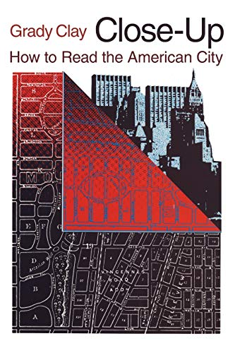 Close-Up: How to Read the American City (Phoenix Book; P863)
