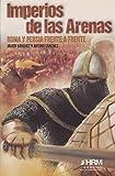 Imperios de las arenas: Persia y Roma frente a frente
