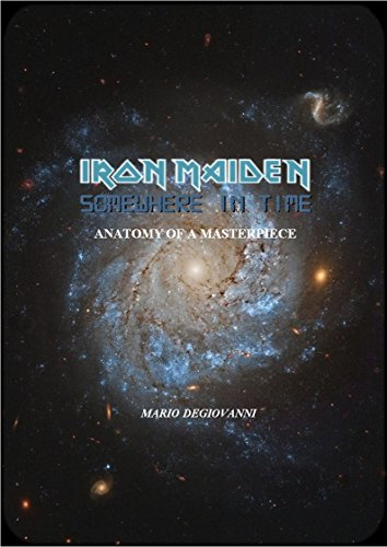 Iron Maiden - Somewhere In Time : Anatomy of a Masterpiece (English Edition)
