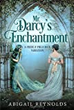 Mr. Darcy's Enchantment: A Pride & Prejudice...