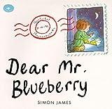 Dear Mr. Blueberry[DEAR MR BLUEBERRY][Paperback]