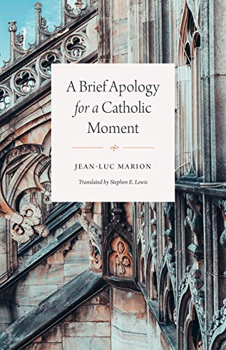 A Brief Apology for a Catholic Moment