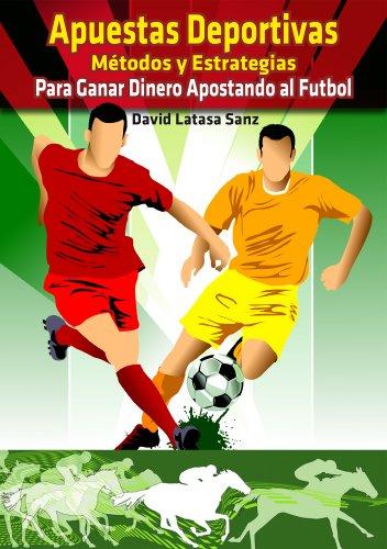 Apuestas Deportivas Métodos Y Estrategias Para Ganar Dinero Jugando Al Fútbol Y A Las Carreras De Caballos Spanish Edition Kindle Edition By Sanz David Latasa Humor Entertainment Kindle Ebooks