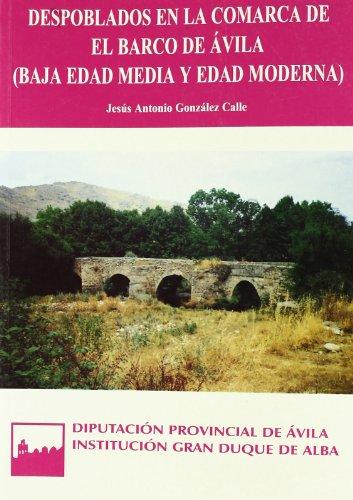 Despoblados en la comarca de El Barco de Ávila (Baja Edad Media y Edad Moderna) (Serie general)