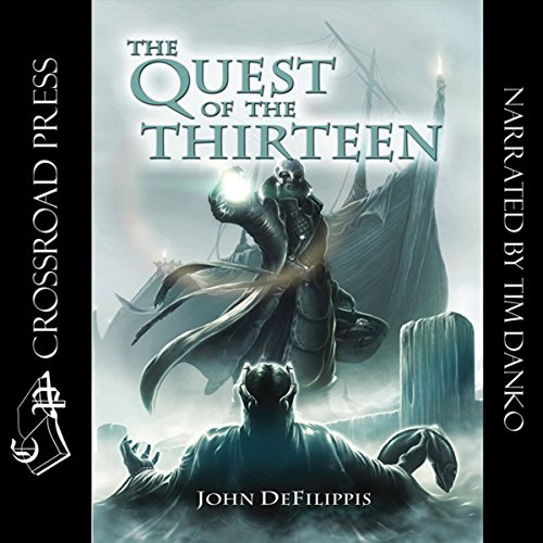 The Quest of the Thirteen Audiobook By John DeFilippis cover art