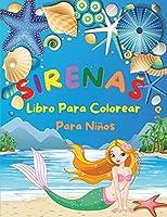 Sirenas - Libro Para Colorear Para Niños: Increíble libro para colorear para niños con hermosas sirenas Bonitos diseños para niños de 4 a 8 años