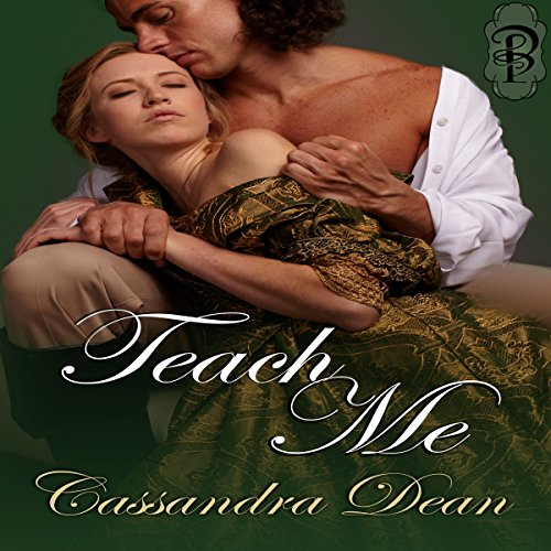 Teach Me     A Victorian Era Romance              By:                                                                                                                                 Cassandra Dean                               Narrated by:                                                                                                                                 Wendy Anne Darling                      Length: 10 hrs and 10 mins     44 ratings     Overall 3.8