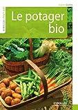 Le potager bio (Eyrolles Pratique)
