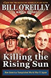 Killing the Rising Sun: How America Vanquished World War II