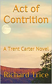 Act of Contrition: A Trent Carter Novel