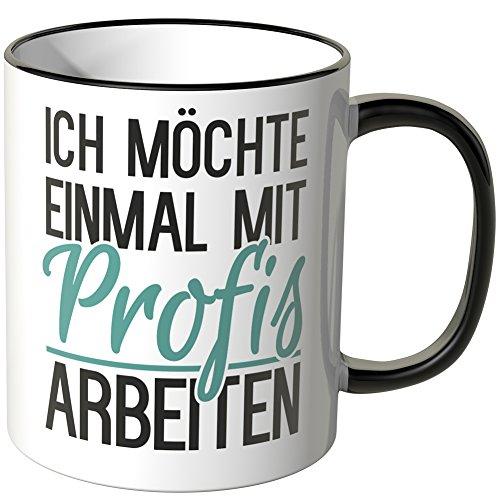 WANDKINGS® Tasse, Spruch: Ich möchte einmal mit Profis Arbeiten - SCHWARZ