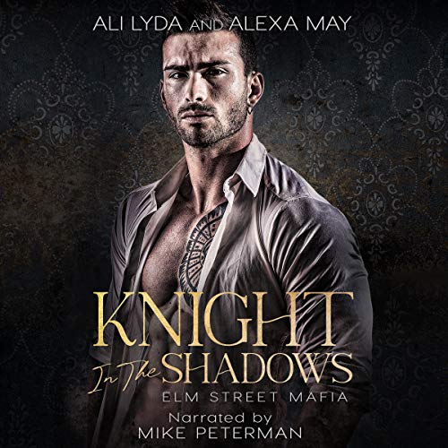 Knight in the Shadows Audiobook By Ali Lyda, Alexa May cover art