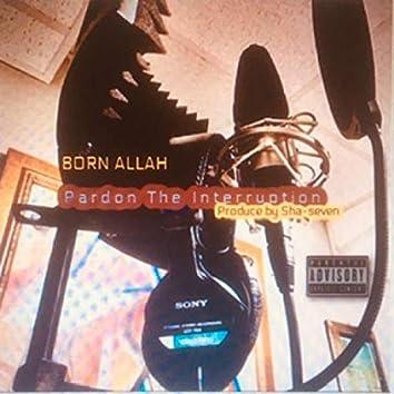 Pardon the Interruption (feat. Born Allah)