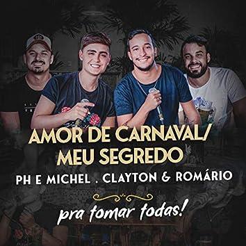 Amor De Carnaval / Meu Segredo