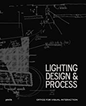 Lighting Design and Process by OVI - Office for Visual Interaction (2013-11-01)