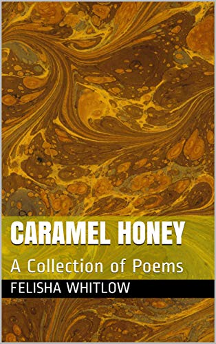 Caramel Honey: A Collection of Poems (English Edition)