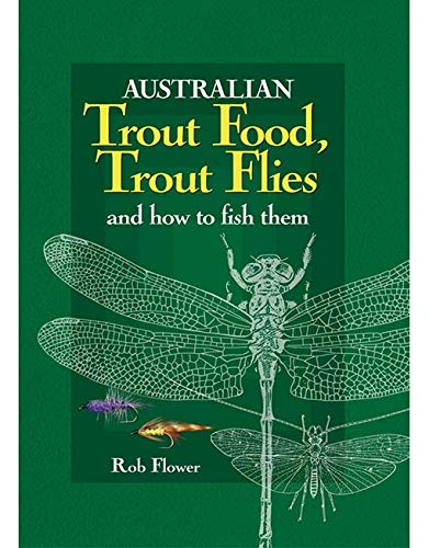 Australian trout food, trout flies and how to fish them