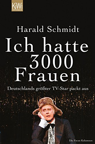 Ich hatte 3000 Frauen: Deutschlands größter TV-Star packt aus