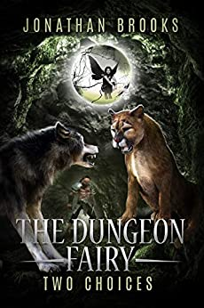 The Dungeon Fairy: Two Choices: A Dungeon Core Escapade (The Hapless Dungeon Fairy Book 2) (English Edition) van [Jonathan Brooks]