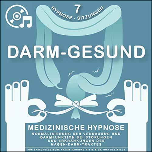 Medizinisches Hypnose-Programm | Normalisierung der Verdauung und Darmfunktion bei Störungen und Erkrankungen des Magen-Darm-Traktes (7 verschiedene Hypnose-Sitzungen auf 3 Audio-CD)