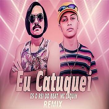 Eu Catuquei (Remix Bregafunk)