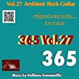 365 - Original song a day for a Year - Vol. 27 Ambient Rock Guitar